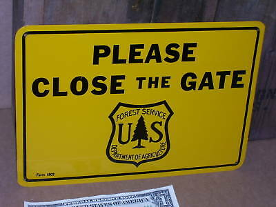 Close the Gate - PLEASE -          OLD & UNUSED          US Forest SIGN
