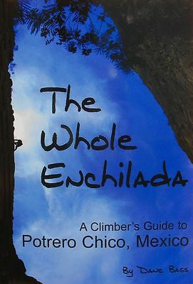 The Whole Enchilada: A Rock Climber's Guide to Portreo Chico Mexico