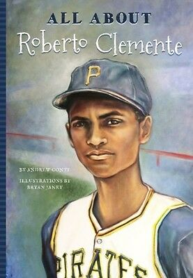 ALL ABOUT ROBERTO CLEMENTE, Conte, Andrew J., 9781681570891