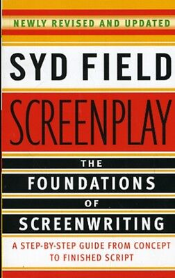 Screenplay: The Foundations of Screenwriting: A Step-by-Step Guide from Concept.