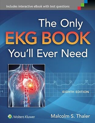 The Only EKG Book You'll Ever Need (Thaler, Only EKG Book You'll Ever Need) (Pa.