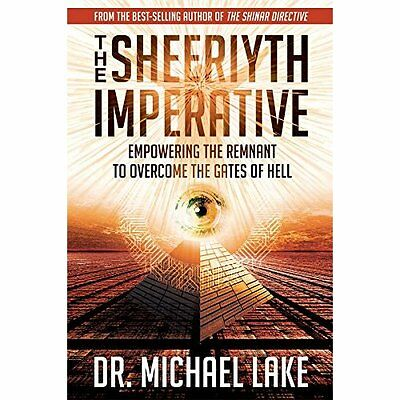 The Sheeriyth Imperative: Empowering the Remnant to Ove - Paperback NEW Michael