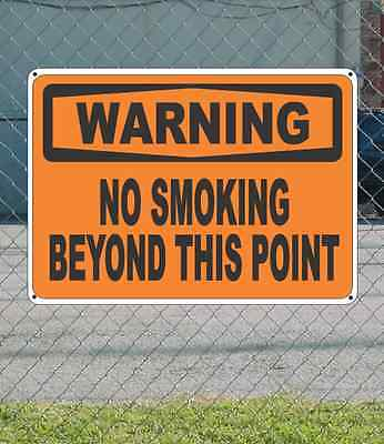 "WARNING No Smoking Beyond This Point - OSHA Safety SIGN 10"" x 14"""
