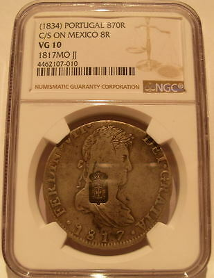 Portugal 1834 Silver 870 Reis C/S on Mexico 8 Reales 1817 MO JJ NGC VG-10