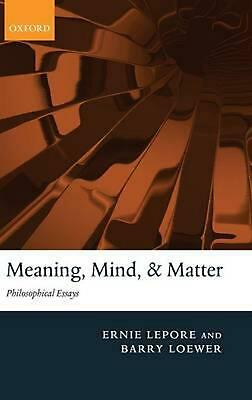 Meaning, Mind, and Matter: Philosophical Essays by Ernie Lepore (English) Hardco