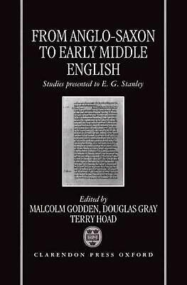 From Anglo-Saxon to Early Middle English: Studies Presented to E. G. Stanley by