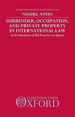Surrender, Occupation, and Private Property in International Law: An Evaluation