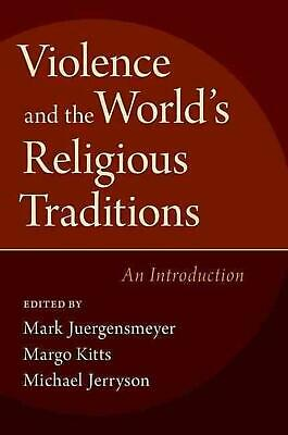 Violence and the World's Religious Traditions: An Introduction by Margo Kitts Pa