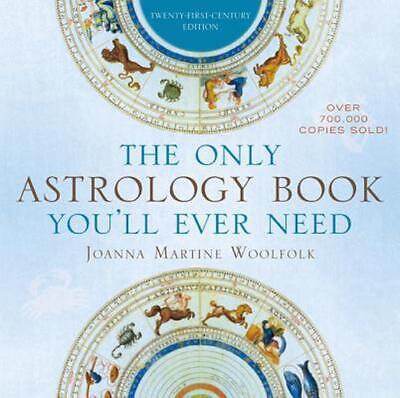 The Only Astrology Book You'll Ever Need: Now with an Interactive PC- and Mac-Co
