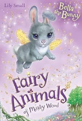 Bella the Bunny (Fairy Animals of Misty Wood) by Small, Lily | Paperback Book |