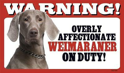 """Warning Overly Affectionate Weimaraner On Duty Wall Sign 5"""" x 8"""" Gift Puppy"""