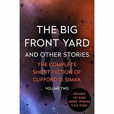 The Big Front Yard (Complete Short Fiction of Clifford  - Paperback NEW Clifford