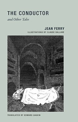 Jean Ferry - the Conductor and Other Tales - Paperback NEW Jean Ferry (Aut 2013-