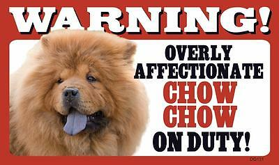 "Warning Overly Affectionate Chow Chow On Duty Wall Sign 5"" x 8"" Dog Puppy"
