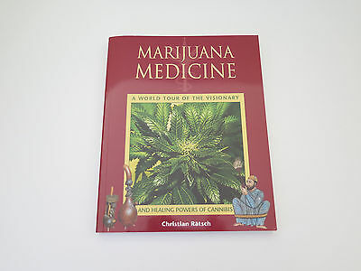 Marijuana Medicine Christian Ratsch World Tour of the Visionary Paperback Book