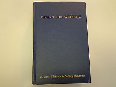 Design for Welding 1948 James F Lincoln Arc Welding Foundation