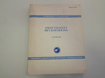NASA High Velocity Metalworking 1967 Explosive Metal Forming Space Programs