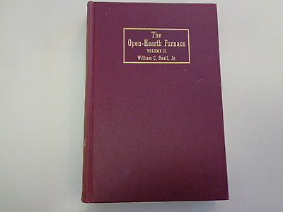 The Open Hearth Furnace 1937 Design Construction and Practice Metalworking