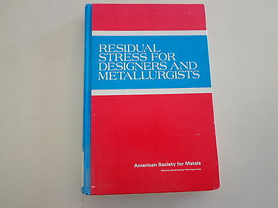 Residual Stress for Designers and Metallurgists 1980 ASM Highway Vehicles