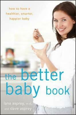 NEW The Better Baby Book By Lana Asprey Paperback Free Shipping