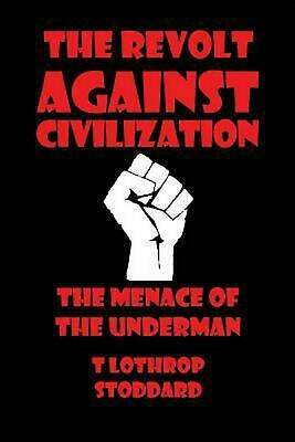The Revolt Against Civilization by T. Lothrop Stoddard (English) Paperback Book