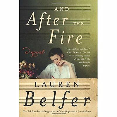 And After the Fire - Hardcover NEW Lauren Belfer(A 03-May-16