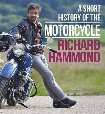 A Short History of the Motorcycle, Hammond, Richard, New