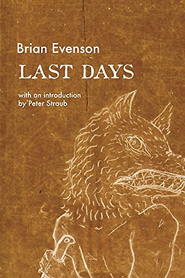 Last Days - Paperback NEW Brian Evenson(A 2016-02-09