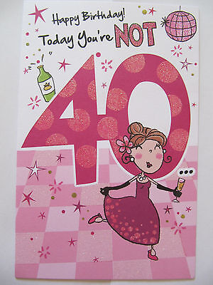 Brilliant Glitter Coated Funny Today Youre Not 40 40Th Birthday Greeting Card