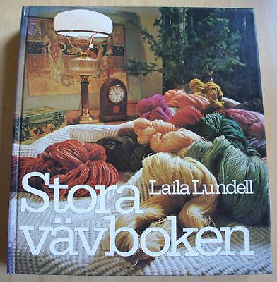 Swedish weaving book/  Laila Lundell:  Stora vävboken (The Big Weaving book), hc