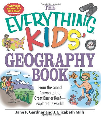 The Everything Kids' Geography Book: From the Great Lak - Paperback NEW Gardner,