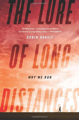 Lure of Long Distances: Why We Run - Hardcover NEW Robin Harvie 2011-05-19