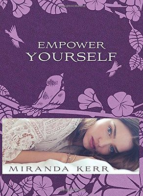 Empower Yourself - Paperback NEW Kerr, Miranda 2014-09-01