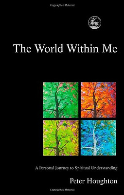 The World Within Me: A Personal Journey to Spiritual Un - Paperback NEW Houghton