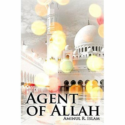 Agent of Allah - Paperback NEW Aminul R. Islam 29-Apr-16