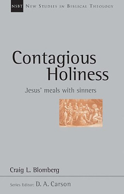 Contagious holiness: Jesus' Meals with Sinners (New Stu - Paperback NEW Craig L.