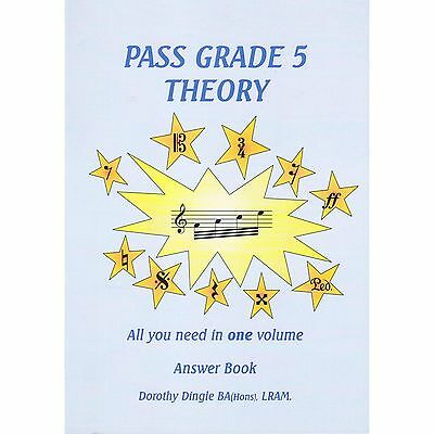 All you need to PASS GRADE 5 Theory  ANSWER BOOK