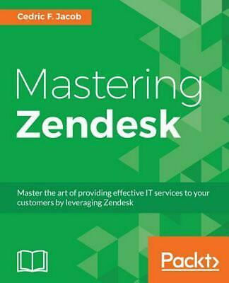 Mastering Zendesk by Cedric F. Jacob (English) Paperback Book Free Shipping!
