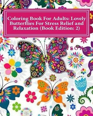 Coloring Book For Adults Lovely Butterflies For Stress Relief and Relaxation