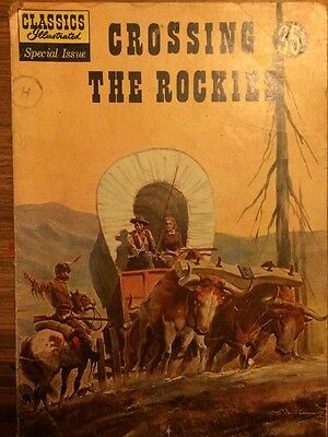 Classics Illustrated Special Issue #147A - Crossing the Rockies (Dec 1958, Gilb…