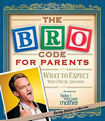 The Bro Code for Parents: What to Expect When You're Aw - Paperback NEW Neil Pat