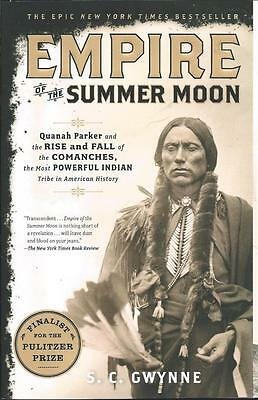 Empire Summer Moon Quanah Parker Rise Fall Comanches Powerful Indian Tribe