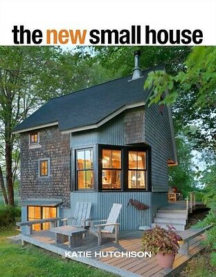 The New Small House (Paperback), Hutchison, Katie, 9781627109185