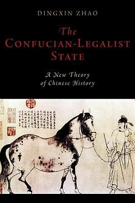 Confucian-legalist State: A New Theory of Chinese History by Dingxin Zhao (Engli