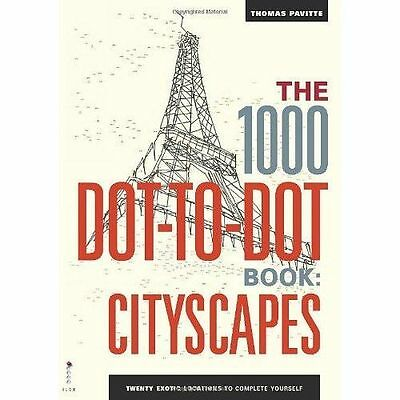 The 1000 Dot-to-Dot Book: Cityscapes: Twenty exotic locations to complete yourse