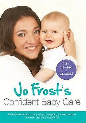 Jo Frost's Confident Baby Care: Everything You Need To Know For The First Year F