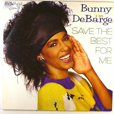 """12"""" Maxi - Bunny DeBarge - Save The Best For Me (Best Of Your Lovin') - D81"""