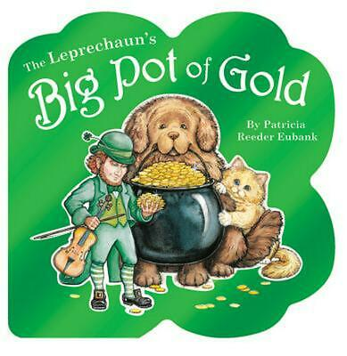 The Leprechaun's Big Pot of Gold by Patricia Reeder Eubank (English) Board Books
