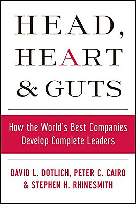 Head, Heart, and Guts: How the World's Best Companies D - Hardcover NEW Dotlich