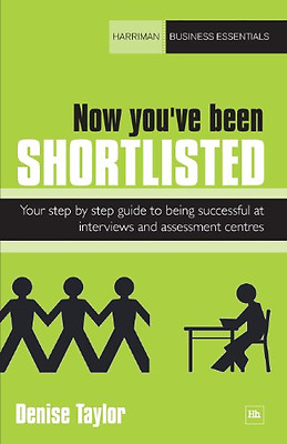 Now You've Been Shortlisted: Your step-by-step guide to - Paperback NEW Taylor,